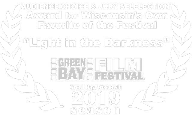 'Official Selection' Best of the Fest/ Audience Choice/Wisconsin's Own - Green Bay Film Festival